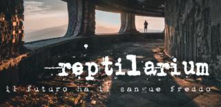 Reptilarium. Il futuro ha il sangue freddo 23 ottobre 2020