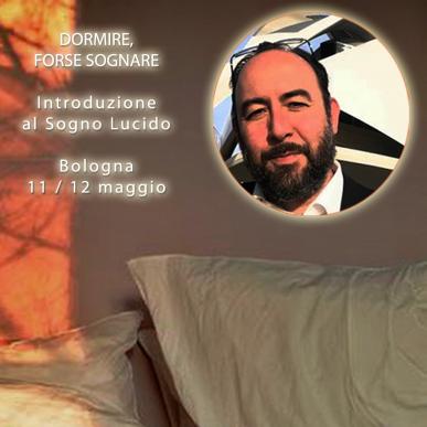 DORMIRE, FORSE SOGNARE – Introduzione al Sogno Lucido