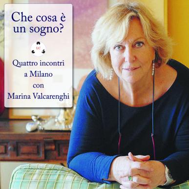 Cosa é un sogno? Quattro incontri a Milano con Marina Valcarenghi