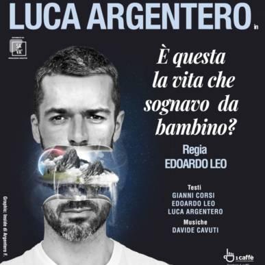 E' Questa la Vita che Sognavo da Bambino? – Luca Argentero