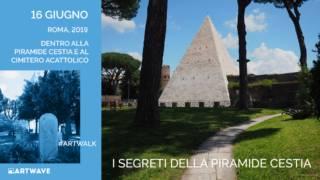 Artwalk – I segreti della Piramide Cestia
