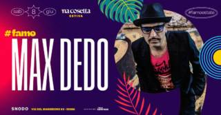 Max Dedo @nacosettaestiva 8/06/2019