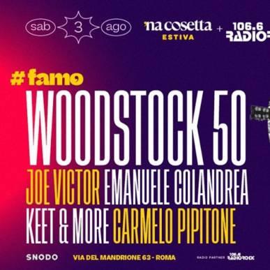 Radio Rock presenta: #Woodstock50 @nacosettaestiva 3 Agosto