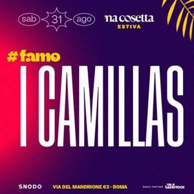 I Camillas @nacosettaestiva 31 Agosto