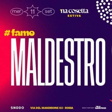 Maldestro @nacosettaestiva 11 Settembre