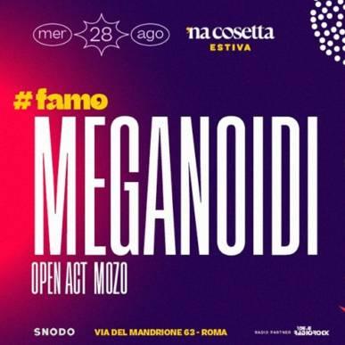 Meganoidi + Open Act Mozo @nacosettaestiva 28 Agosto