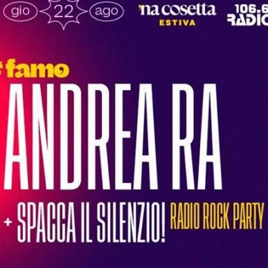 Andrea Ra + Spacca il Silenzio- Re-opening 'Na cosetta Estiva 22 Agosto