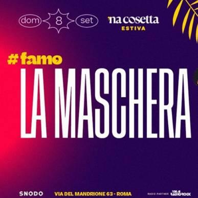 La Maschera @nacosettaestiva 8 Settembre