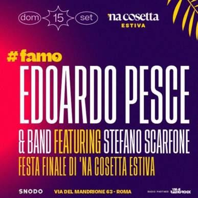Edoardo Pesce & Band + Scarfone • Festa Finale Na cosetta estiva