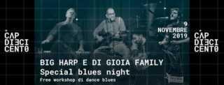 Big Harp e Di Gioia family – special blues night Live@Cap10100