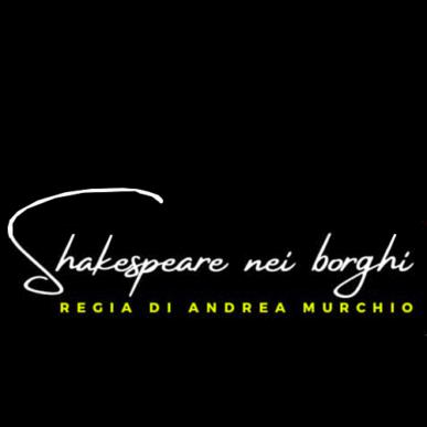 Shakespeare nei borghiShakespeare nei borghi, spettacolo teatrale