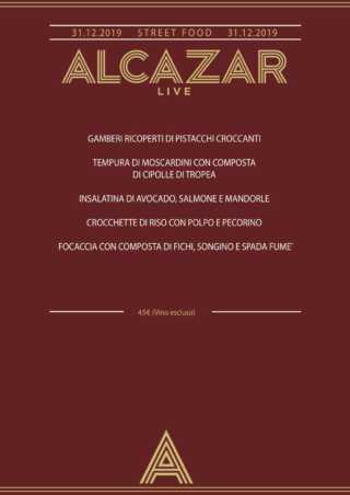 ALCAZAR NYE Menù Street Food + live @ ALCAZAR 31/12/19