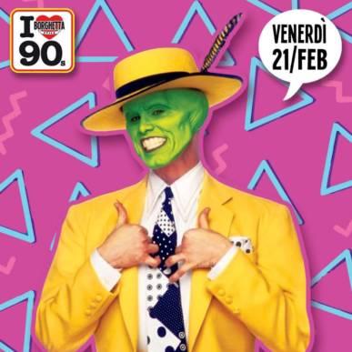 Venerdì Grasso 21 febbraio 2020 90's Carnival Party