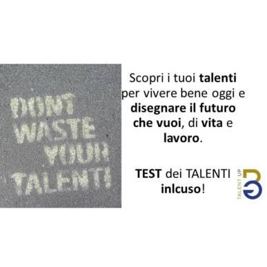 Scopri i tuoi talenti per vivere bene oggi e disegnare il futuro che vuoi, di vita e lavoro. TEST dei TALENTI INCLUSO!