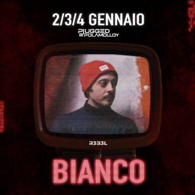 Bianco – Plugged@PolaMolloy 04/01