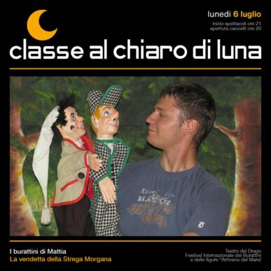 Spettacolo di Burattini – La vendetta della strega Morgana – Classe al Chiaro di Luna 2020