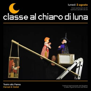 Spettacolo di burattini – Hansel e Gretel – Classe al Chiaro di Luna 2020