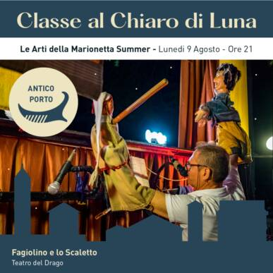 Le Arti della Marionetta Summer – Fagiolino e lo scaletto – CLASSE AL CHIARO DI LUNA