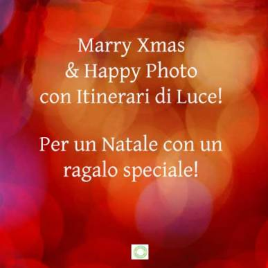 Merry Xmas & Happy Photo con Itinerari di Luce!