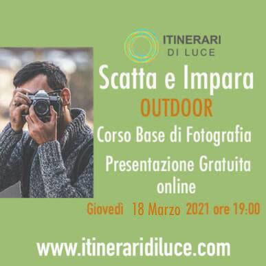 """""""Scatta e Impara"""": nuovo corso base di fotografia OUTDOOR! Presentazione gratuita online Giovedì 18 Marzo!"""