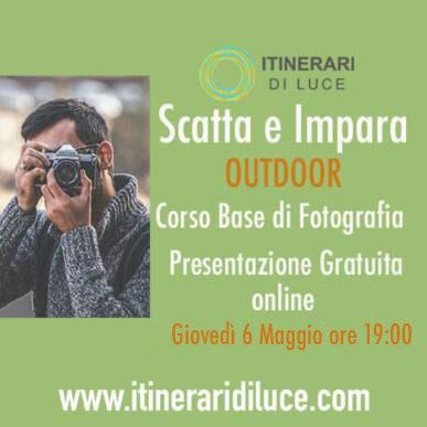 """""""Scatta e Impara"""": nuovo corso base di fotografia OUTDOOR! Presentazione gratuita online Giovedì 6 Maggio!"""