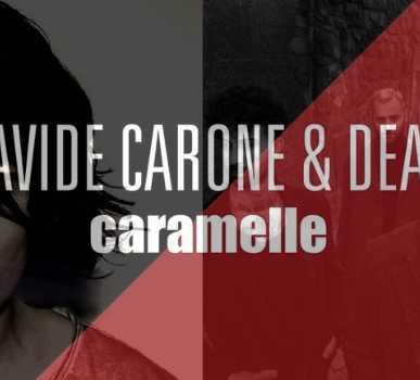 """PIERDAVIDE CARONE & DEAR JACK : """"CARAMELLE"""""""