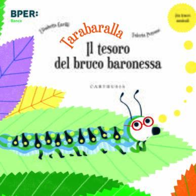 Tarabaralla, il tesoro del Bruco baronessa – Sulmona 11/09/2021