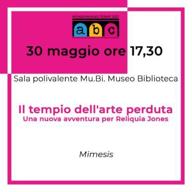 Il tempio dell'arte perduta ABC FESTIVAL@ 30 Maggio ore 17.30 Mu.bi Museo Biblioteca Monsummano Terme