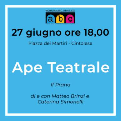 Ape teatrale Abc Festival @ 27 Giugno 18.00 Piazza dei Martiri Cintolese
