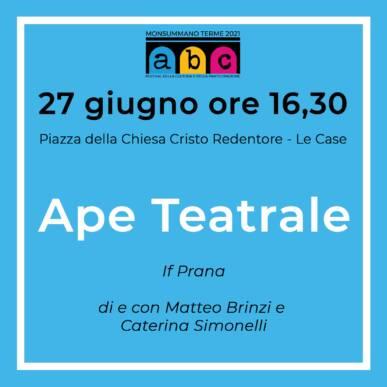 Ape Teatrale Abc Festival @27 Giugno ore 16,30 Piazza della Chiesa Cristo Redentore Le Case Monsummano Terme