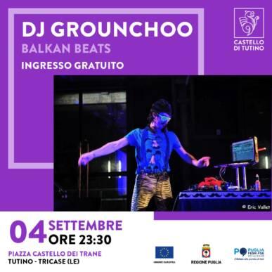 Dj Set – Dj Grounchoo – Castello di Tutino – 04/09/2021 – ore 23:30