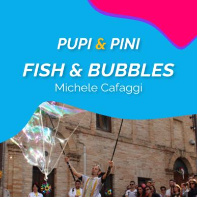 """""""FISH & BUBBLES"""" , MICHELE CAFAGGI @ARENA ALPE ADRIA il 7 Luglio"""