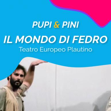 """""""IL MONDO DI FEDRO"""", TEATRO EUROPEO PLAUTINO @ARENA ALPE ADRIA il 14 Luglio"""