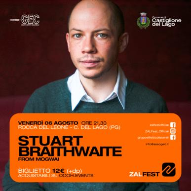 ZAL Fest | STUART BRAITHWAITE from MOGWAI @Castiglione del lago (PG)
