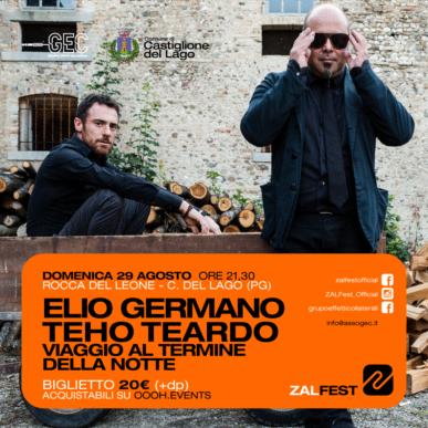 ZAL Fest | ELIO GERMANO e TEHO TEARDO @Castiglione del lago (PG)