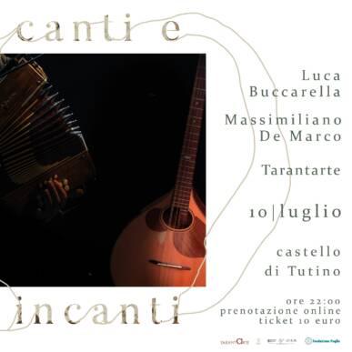 Luca Buccarella e Massimiliano De Marco 10/07/2021 @Castello di Tutino – Rassegna Canti e Incanti di Tarantarte