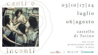 "Compagnia Tarantarte ""Canti e Incanti"" 24/07/2021 @Castello di Tutino – rassegna Canti e Incanti di Tarantarte"