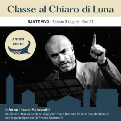 DANTE VIVO – IVANO MARESCOTTI, con la partecipazione di Franco Costantini e le musiche di Marianne Gabri e Roberto Passuti – CLASSE AL CHIARO DI LUNA