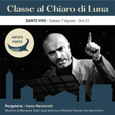 DANTE VIVO – IVANO MARESCOTTI, con le musiche di Marianne Gabri e Roberto Passuti – CLASSE AL CHIARO DI LUNA