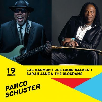 Zac Harmon + Joe Louis Walker + Sarah Jane & The Olograms a Parco Schuster