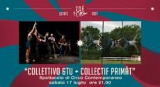 """★ """"COLLETTIVO 6TU + COLLECTIF PRIMÂT"""" ★ – SPETTACOLO CIRCO CONTEMPORANEO – 17/07/21"""