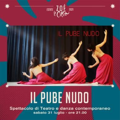 """★ """"IL PUBE NUDO"""" ★ SPETTACOLO DI TEATRO E DANZA CONTEMPORANEO – 31/07/21"""