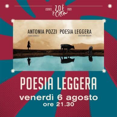 ★ANTONIA POZZI POESIA LEGGERA ★ – SPETTACOLO TEATRALE – 06/08/21