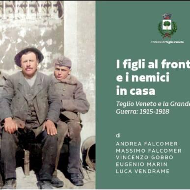 I FIGLI AL FRONTE E I NEMICI IN CASA @Teglio Veneto il 18/09