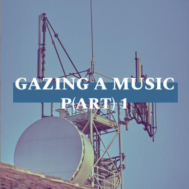 GAZING A MUSIC_P(ART)1