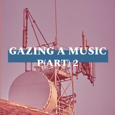 GAZING A MUSIC_P(ART)2