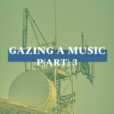 GAZING A MUSIC_P(ART)3