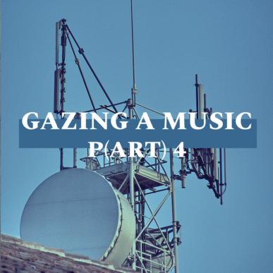GAZING A MUSIC_P(ART)4