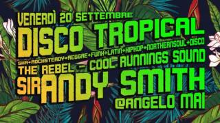 DISCO TROPICAL Cool Runnings feat. Andy Smith @AngeloMai il 20 settembre 2019