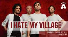 I Hate My Village Live @ Angelo Mai